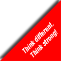 Think different.Think strong!